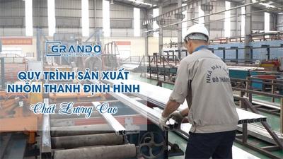 Quy trình sản xuất Nhôm thanh định hình chất lượng cao - Nhà máy Nhôm Đô Thành - Nhôm Grando