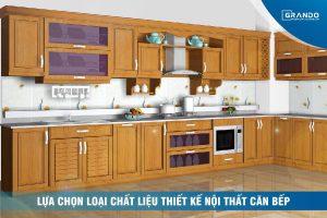 Lựa chọn loại chất liệu thiết kế nội thất căn bếp.