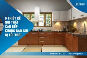 6 thiết kế nội thất căn bếp không bao giờ bị lỗi thời