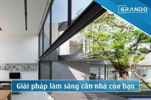 Giải pháp làm sáng căn nhà của bạn