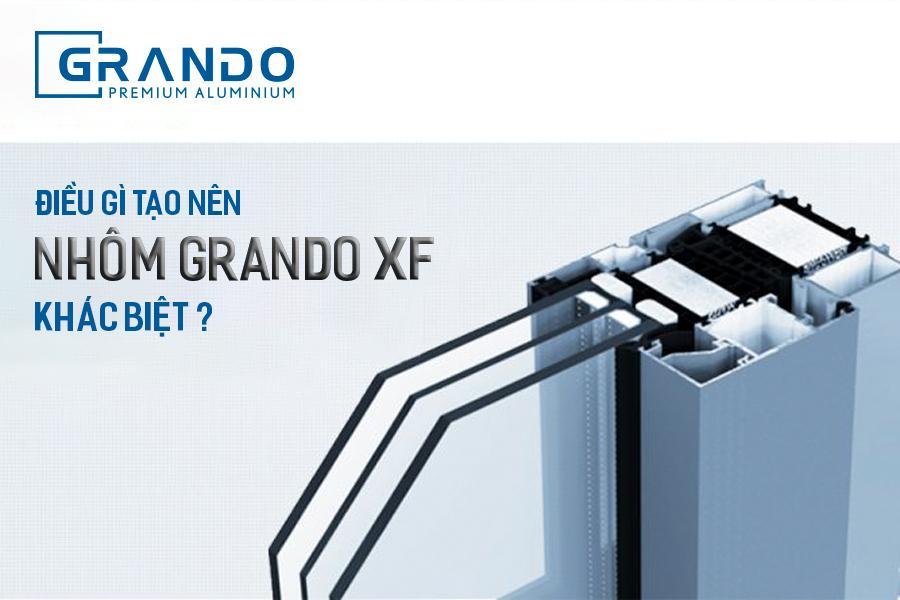 Điều gì tạo nên nhôm Grando XF khác biệt